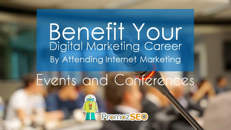 benefit your career from digital marketing events conferences