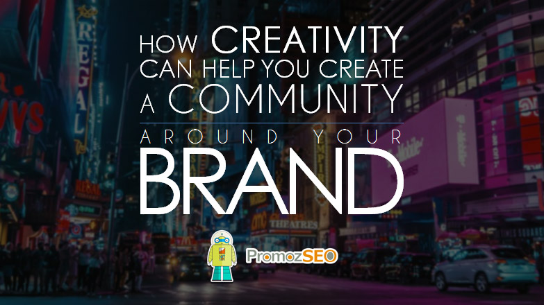 creativity helps building brand