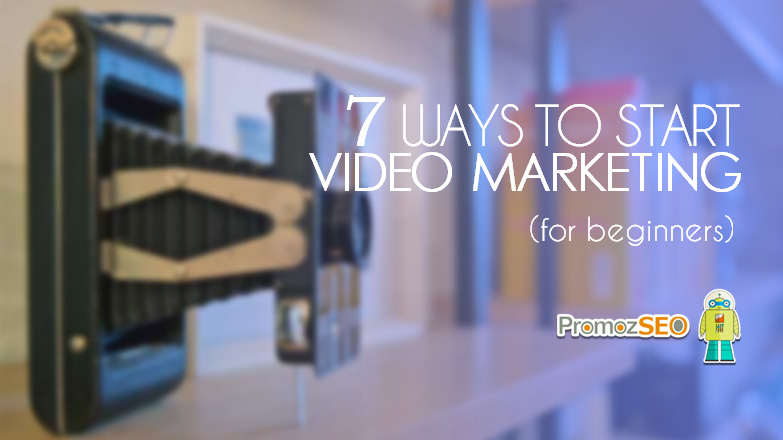 ways start video marketing