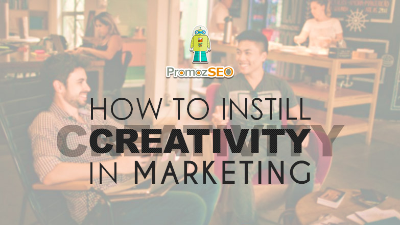 instill creativity marketing