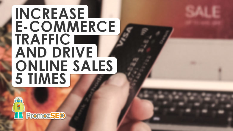 increase ecommerce traffic drive sales