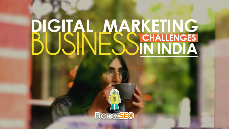 digital marketing business challenges india
